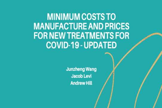 Minimum costs to manufacture and prices for new treatments for COVID-19 - Updated