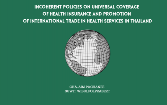 Incoherent policies on universal coverage of health insurance and promotion of international trade in health services in Thailand