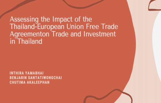 Assessing the Impact of the Thailand-European Union Free Trade Agreement on Trade and Investment in Thailand